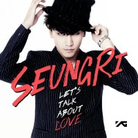 "Lirik Lagu Seungri – ""Let's Talk About Love (Feat. G-Dragon, Taeyang)"" [rom