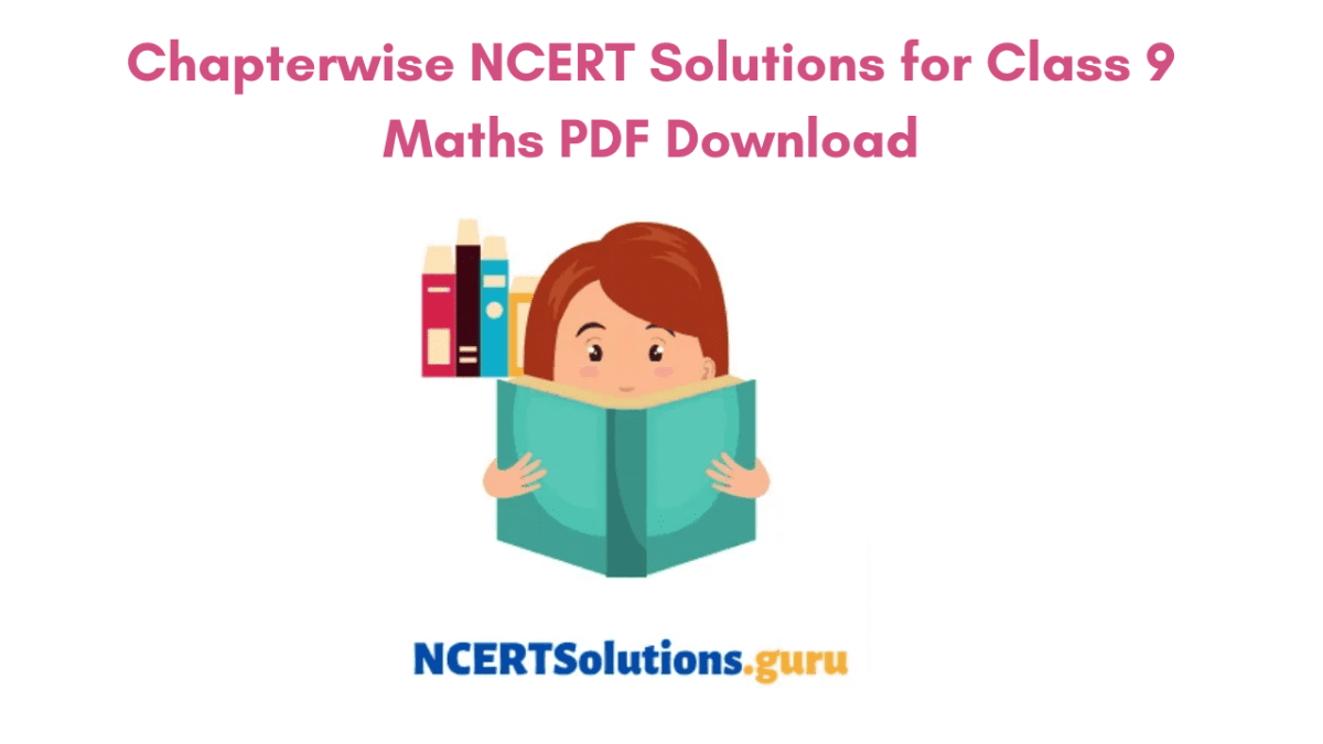 Chapterwise NCERT Solutions for Class 9 Maths