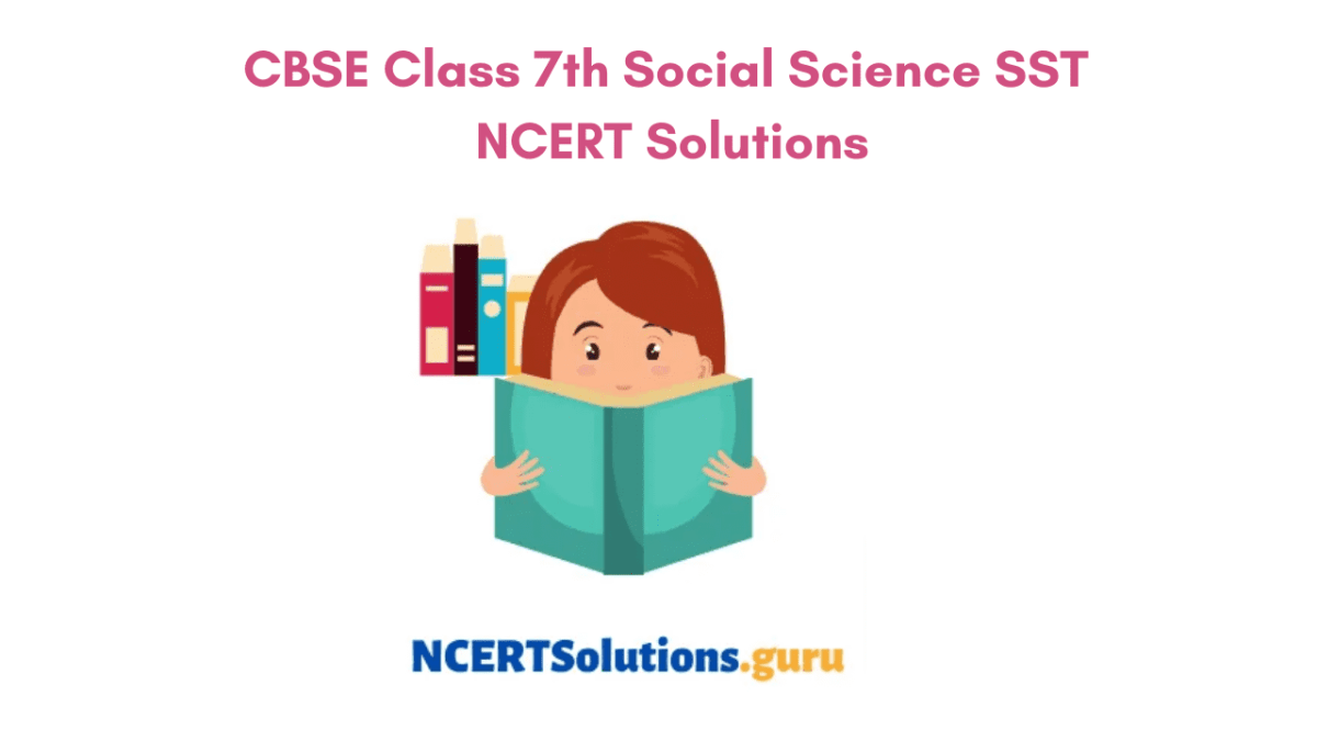 Class 7th Social Science NCERT Solutions