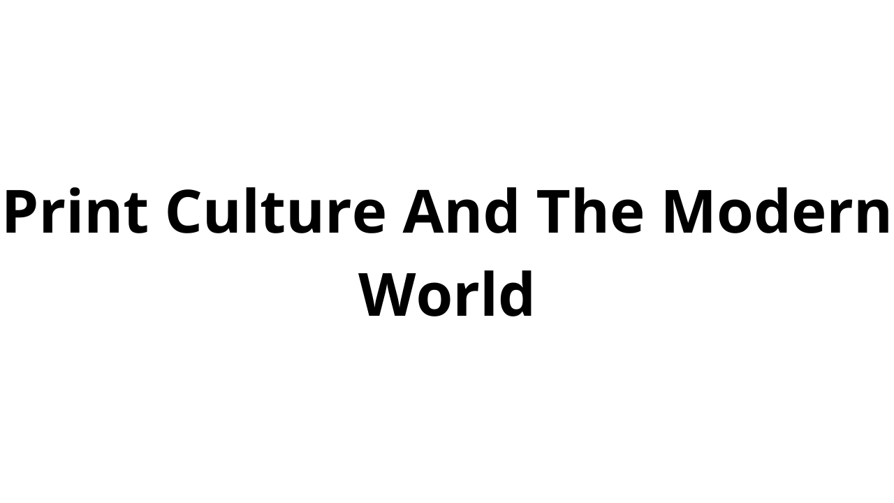 Print Culture And The Modern World