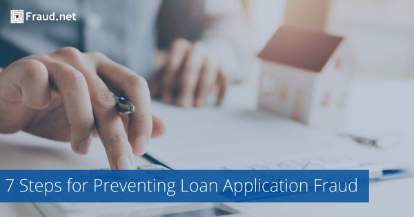 Top 7 Steps for Preventing Loan Application Fraud ...