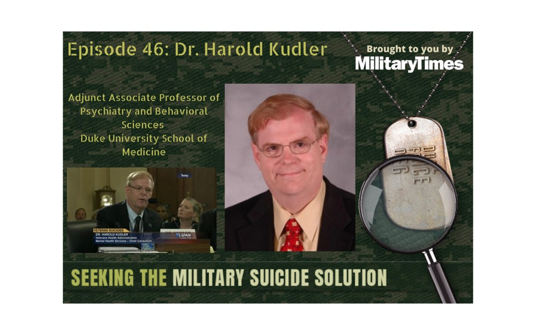 Seeking the Military Suicide Solution Podcast, Episode 46: Dr. Harold Kudler – Historical Perspective on Suicide Prevention