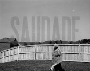"An image of a grandmother with the word ""Saudade"""