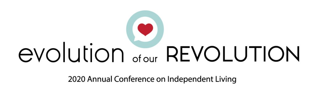 Conference Logo: Evolution of our Revolution - 2020 Annual Conference on Independent Living. Graphic features a speech bubble and heart icon.