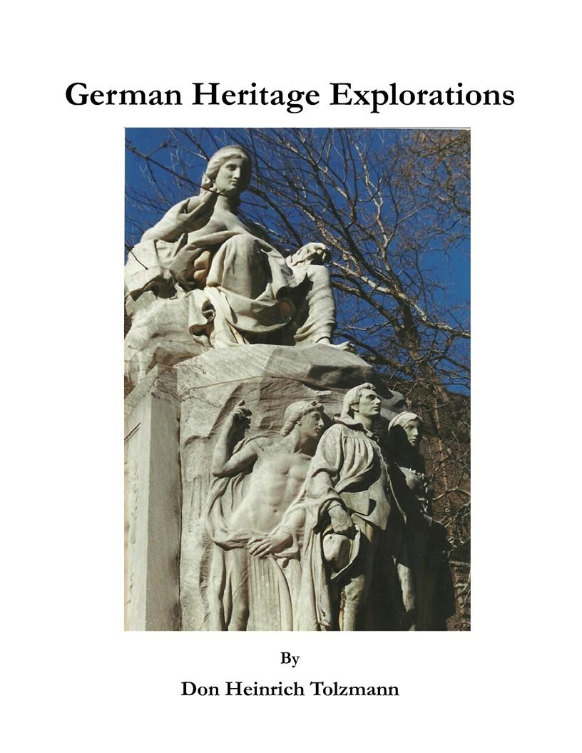 German Heritage Explorations by Don Heinrich Tolzmann