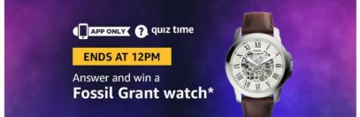 (Answer Added) Today Amazon Quiz Answers (13 April) & Win a Fossil Grand Watch