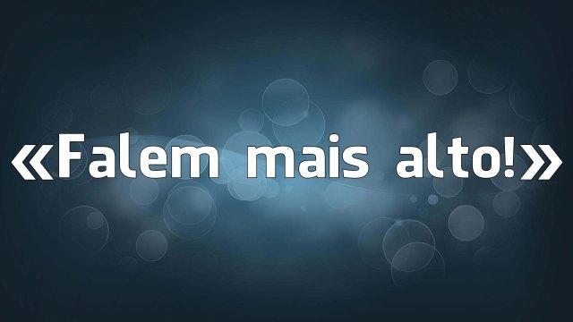«Falem mais alto!» - - os erros falsos de português