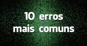 10 erros mais comuns