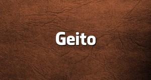 Jeito ou Geito