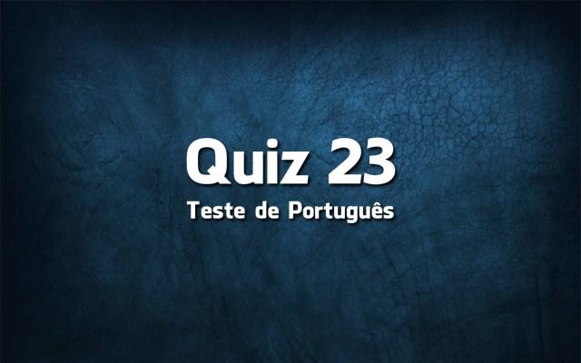 Quiz da Língua Portuguesa «23»