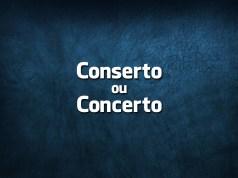 Conserto ou Concerto