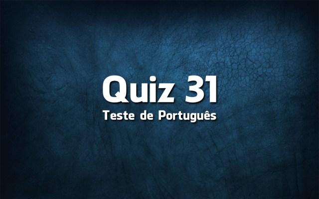 Quiz da Língua Portuguesa «31»
