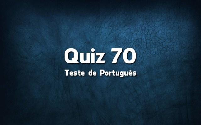 Quiz da Língua Portuguesa «70»