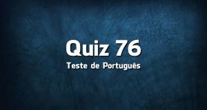 Quiz da Língua Portuguesa «76»