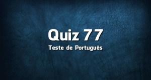 Quiz da Língua Portuguesa «77»