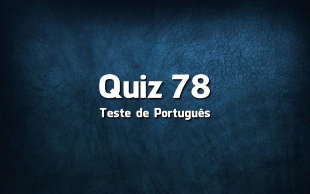 Quiz da Língua Portuguesa «78»