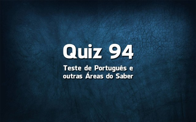 Quiz da Língua Portuguesa «94»