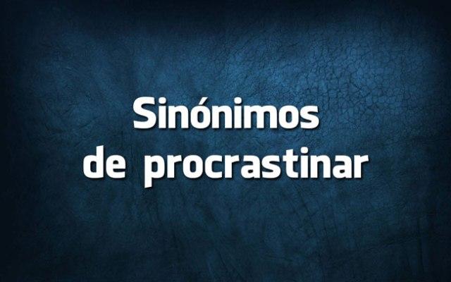procrastinar ou procastinar