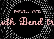 Farewell, Yats: A South Bend tragedy