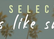 Scene Selections: Feels like summer