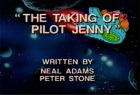 "Bucky O'Hare: Season 01 - Episode 13 ""The Taking of Pilot Jenny"""