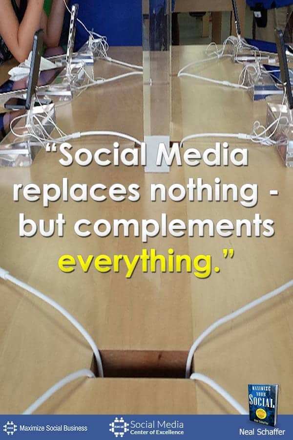 """Social Media Replaces Nothing - But Complements Everything"" ~ @NealSchaffer #quotes #socialmedia #socialmediaquotes"