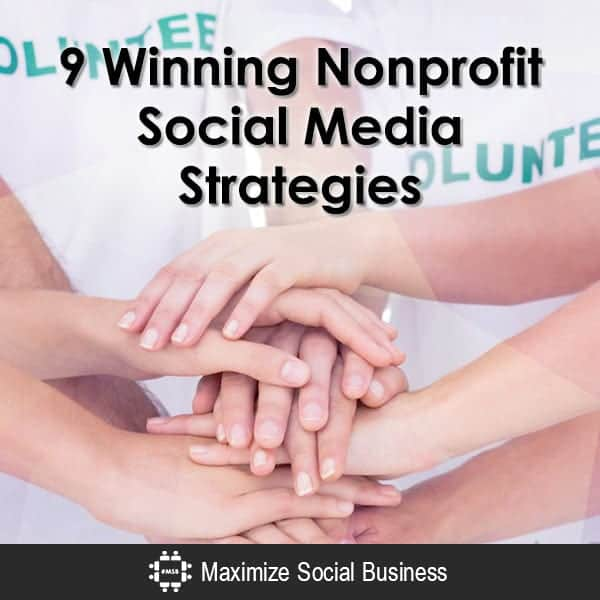 9 Winning Nonprofit Social Media Strategies