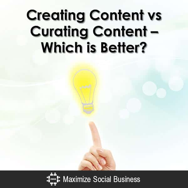 Content Curation vs Content Creation – Which is Better?