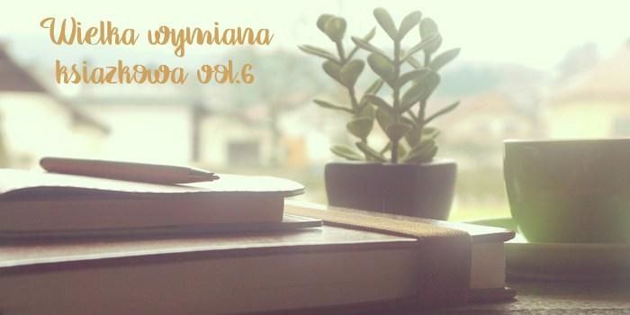 Wielka Wymiana Książkowa – dzielimy się już po raz 6
