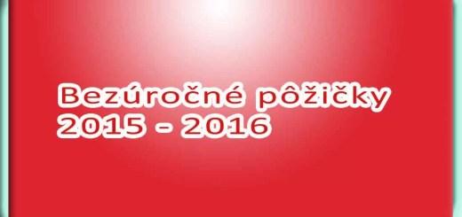 Bezúročné pôžičky 2015 - 2016