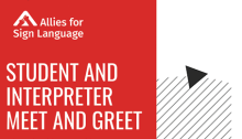 Allies for Sign Language: Meet and Greet