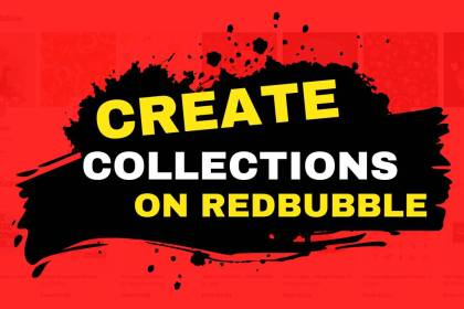 How to create a collection on Redbubble