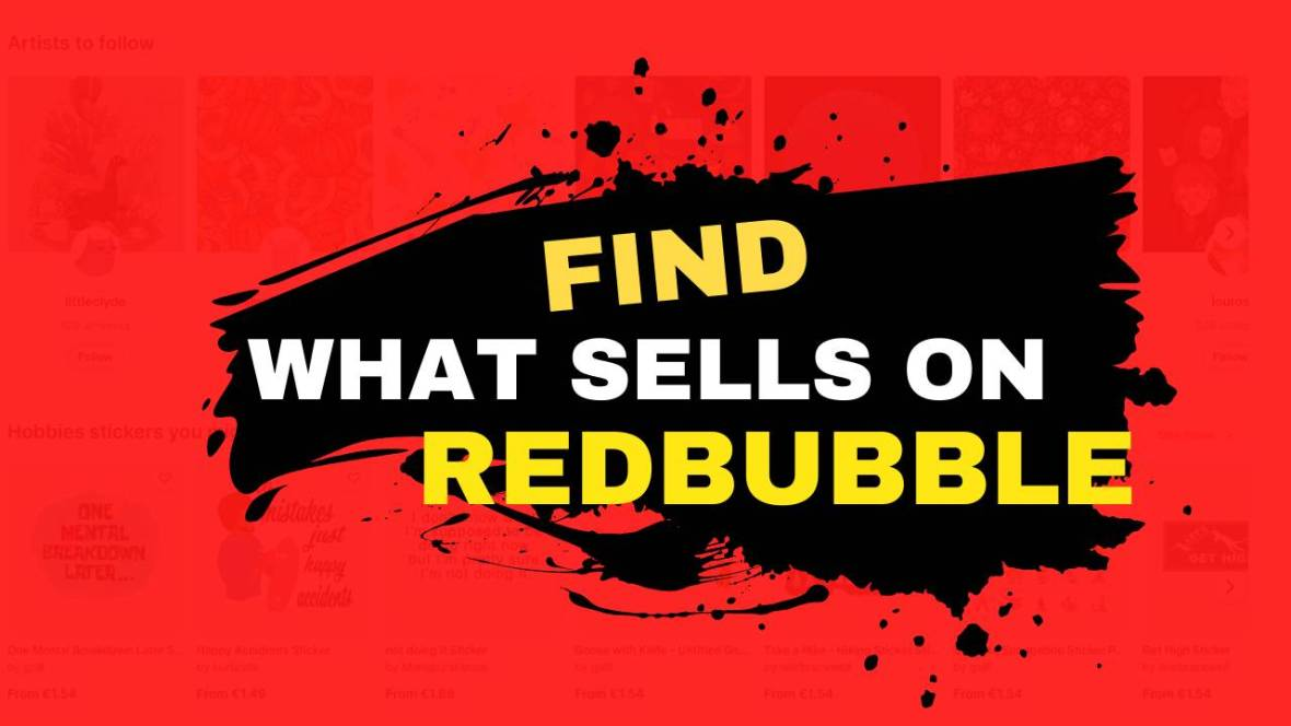 How to see what sells on Redbubble
