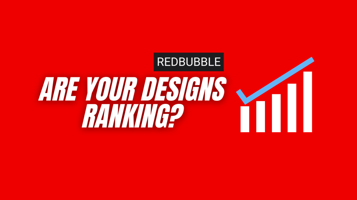 Are Redbubble designs ranking