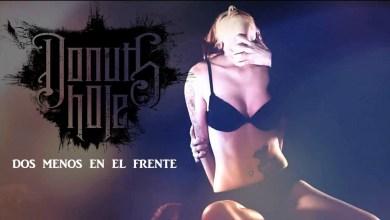 Photo of [VIDEOS] DONUTS HOLE (ESP) «Dos menos en el frente» (Video clip oficial)