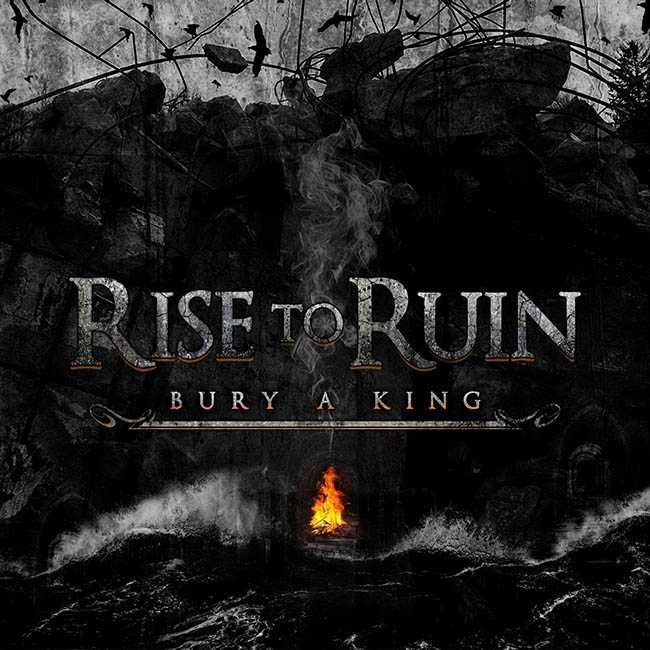 Rise To Ruin - Bury A King - web