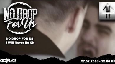"Photo of Estrenamos en exclusiva el video clip del tema ""I Will Never Be Ok"" de NO DROP FOR US"