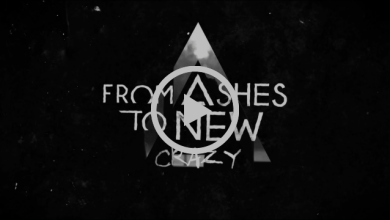 Photo of FROM ASHES TO NEW (USA) «Crazy» (Lyric Video)