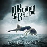"""A REASON TO BREATHE """"An Ocean Inside Me"""" (NECRO 009)"""