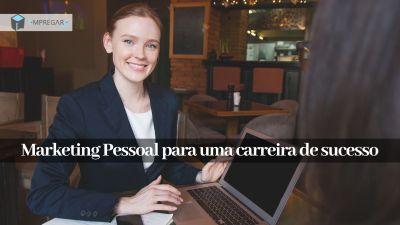 marketing pessoal para uma carreira de sucesso