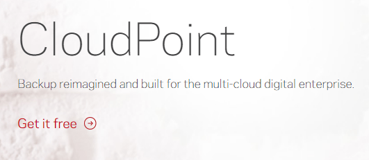 Machine generated alternative text: CloudPoint  Backup reimagined and built for the multi-cloud digital enterprise.  Get it free @