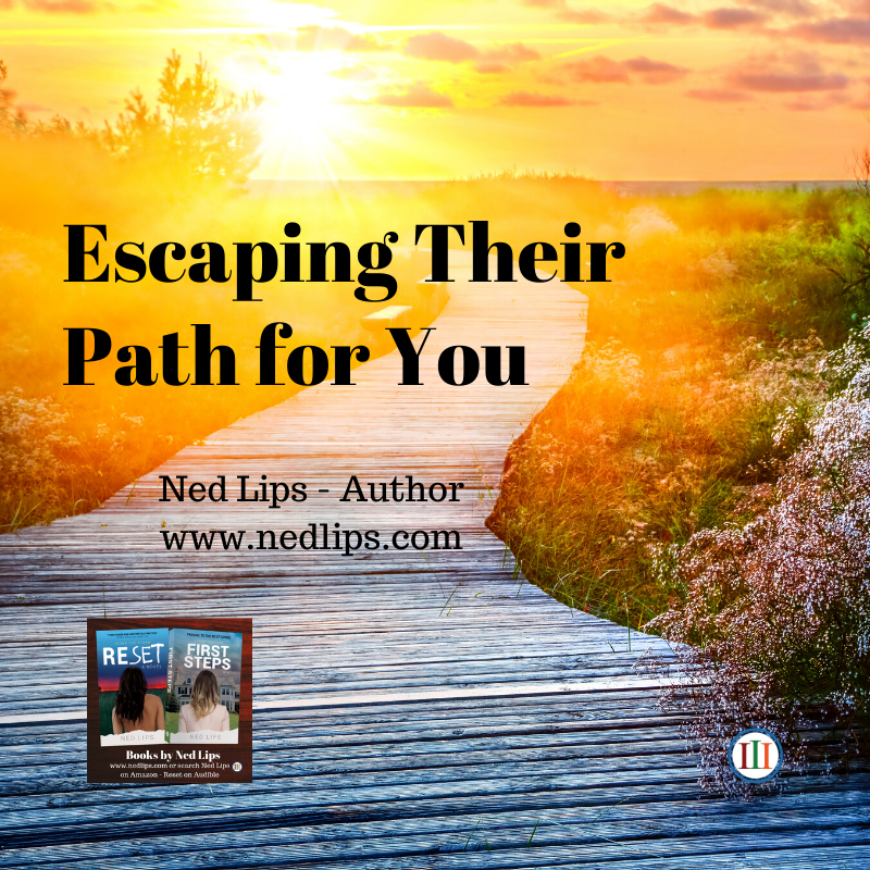 Escaping Their Path for You