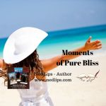 Moments of Pure Bliss