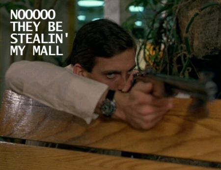 Noooo they be stealin' my mall
