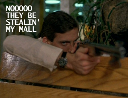 Noooo they be stealin' my mall