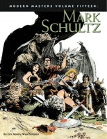 Modern Masters Volume Fifteen Mark Schultz by TwoMorrows Cover Art