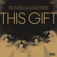 """Sons & Daughters: """"This Gift"""" CD cover art"""