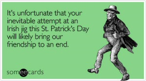 St. Patrick's Day from SomeEcards