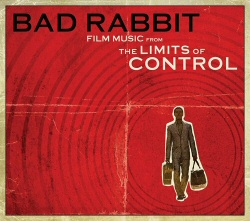 Bad Rabbit: Film Music from The Limits of Control