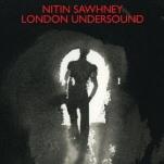Nitin Sawhney: London Undersound